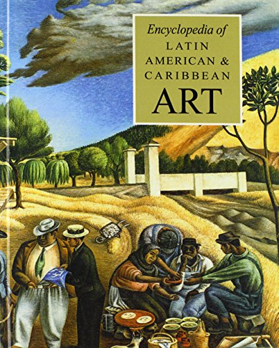 Download The Encyclopedia of Latin American And Caribbean Art (Grove Library of World Art) 0195310756