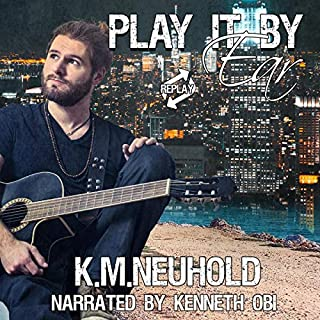 Play It by Ear     Replay, Book 2              By:                                                                                                                                 K.M. Neuhold                               Narrated by:                                                                                                                                 Kenneth Obi                      Length: 5 hrs and 46 mins     5 ratings     Overall 4.4