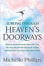 Surfing Through Heaven's Doorways