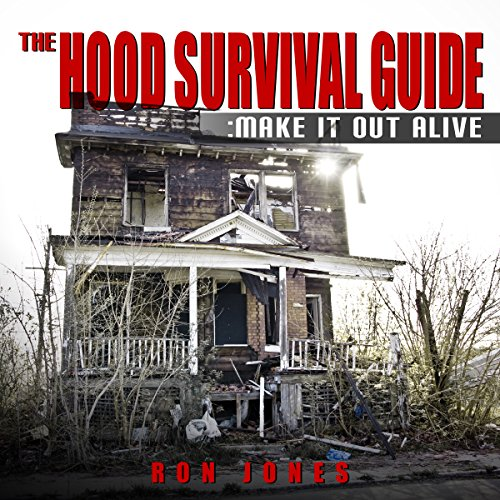 The Hood Survival Guide: Make It Out Alive audiobook cover art