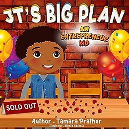 JT'S BIG PLAN: An Entrepreneur Kid (CHILDREN'S BOOKS ABOUT ENTREPRENEURSHIP Book 1)
