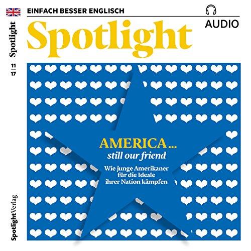 Spotlight Audio - America: still our friend. 11/2017 audiobook cover art