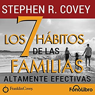 Los 7 Hábitos de las Familias Altamente Efectivas [The 7 Habits of Highly Effective Families] audiobook cover art