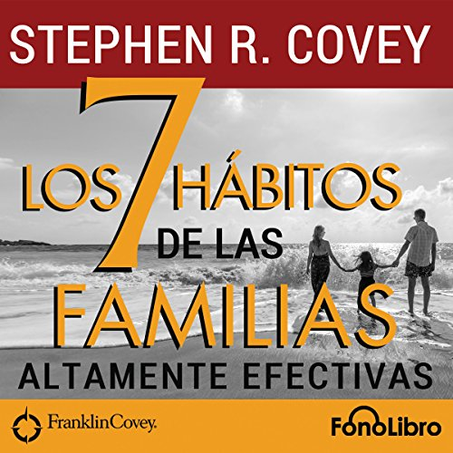 Los 7 Hábitos de las Familias Altamente Efectivas [The 7 Habits of Highly Effective Families]                   By:                                                                                                                                 Stephen Covey                               Narrated by:                                                                                                                                 Jose Duarte                      Length: 4 hrs and 24 mins     32 ratings     Overall 4.6