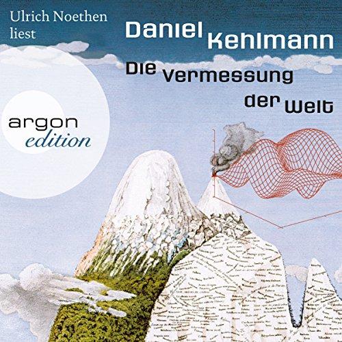 Die Vermessung der Welt                   De :                                                                                                                                 Daniel Kehlmann                               Lu par :                                                                                                                                 Ulrich Noethen                      Durée : 8 h et 40 min     Pas de notations     Global 0,0