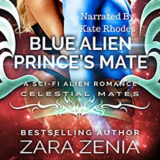 Blue Alien Prince's Mate     A Sci-Fi Alien Romance (Royally Blue - Celestial Mates, Book 3)              By:                                                                                                                                 Zara Zenia                               Narrated by:                                                                                                                                 Kate Rhodes                      Length: 3 hrs and 59 mins     9 ratings     Overall 4.1