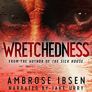 Wretchedness                   By:                                                                                                                                 Ambrose Ibsen                               Narrated by:                                                                                                                                 Jake Urry                      Length: 8 hrs and 20 mins     134 ratings     Overall 4.0