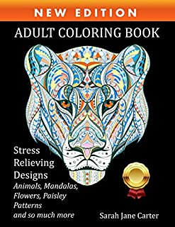 Adult Coloring Book : Stress Relieving Designs Animals, Mandalas, Flowers, Paisley Patterns and Beautiful Artwork: Coloring Book For Adults with So Much More!