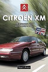 CITROËN XM: MAINTENANCE AND RESTORATION BOOK (English editions) Paperback