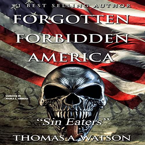 Sin Eaters: Forgotten Forbidden America, Book 5