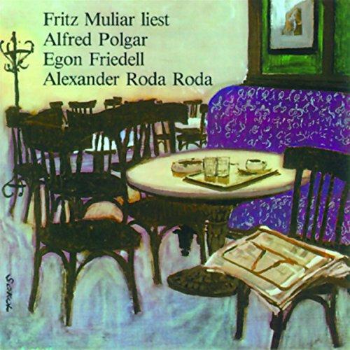 Fritz Muliar liest Polgar, Friedell und Roda Roda audiobook cover art