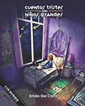 Cuentos tristes para niños grandes (Spanish Edition)