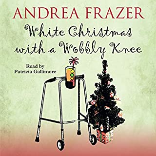White Christmas with a Wobbly Knee     The Belchester Chronicles, Book 2              By:                                                                                                                                 Andrea Frazer                               Narrated by:                                                                                                                                 Patricia Gallimore                      Length: 6 hrs and 19 mins     86 ratings     Overall 4.4