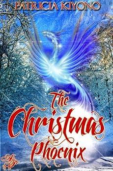 The Christmas Phoenix by [Patricia Kiyono]