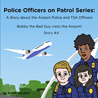 A Story About the Airport Police and TSA Officers: Police Officers on Patrol Series