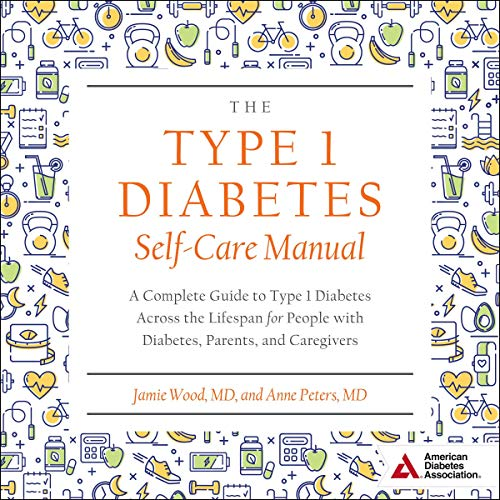 The Type 1 Diabetes Self-Care Manual cover art
