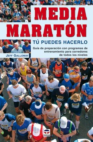 MEDIA MARATÓN. TÚ PUEDES HACERLO. (Spanish Edition)