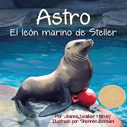 Astro: El león marino de Steller [Astro: The Steller Sea Lion]  Audiolibri