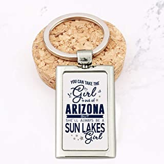 Keychain For Women - You Can Take The Girl Out Of Arizona She'll Always Be a Sun Lakes Girl - Key Chain for Men and Women Key Rings Funny Cute Best Keychains Birthday Gifts