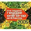 The Biggest Reggae One-Drop Anthems 2005