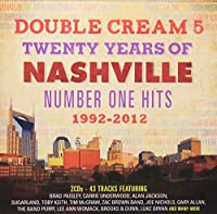 Double Cream 5: Twenty Years of Nashville Number One Hits 1992-2012
