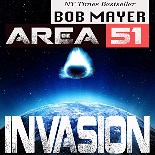 Area 51: Invasion Audiobook By Bob Mayer cover art