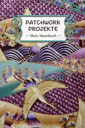 Best Buy! Patchwork Projekte – Mein Ideenbuch –: Extra dickes Notizbuch I 120 Seiten Punkteraste...