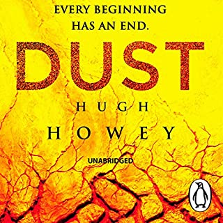 Dust     Wool Trilogy, Book 3              By:                                                                                                                                 Hugh Howey                               Narrated by:                                                                                                                                 Susannah Harker                      Length: 12 hrs and 3 mins     592 ratings     Overall 4.4