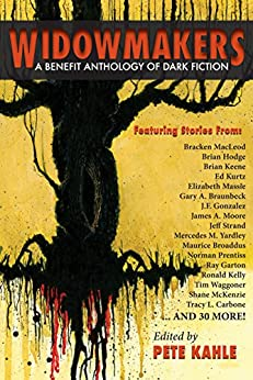 Widowmakers: A Benefit Anthology of Dark Fiction by [James Newman Benefit Anthology, Keith Minnion, Pete Kahle, James Newman]