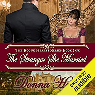 The Stranger She Married: Regency Historical Romance     Rogue Hearts Series, Book 1              By:                                                                                                                                 Donna Hatch                               Narrated by:                                                                                                                                 Tanya Mills                      Length: 12 hrs and 35 mins     181 ratings     Overall 4.2