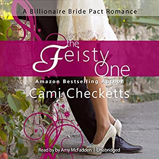 The Feisty One     A Billionaire Bride Pact Romance              By:                                                                                                                                 Cami Checketts                               Narrated by:                                                                                                                                 Amy McFadden                      Length: 5 hrs and 51 mins     39 ratings     Overall 4.6