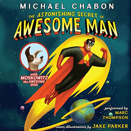 The Astonishing Secret of Awesome Man audiobook cover art