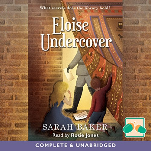 Eloise Undercover                   De :                                                                                                                                 Sarah Baker                               Lu par :                                                                                                                                 Rosie Jones                      Durée : 7 h et 49 min     Pas de notations     Global 0,0