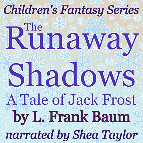 The Runaway Shadows: A Tale of Jack Frost audiobook cover art