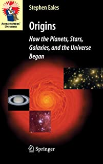 Origins: How the Planets, Stars, Galaxies, and the Universe Began (Astronomers' Universe)