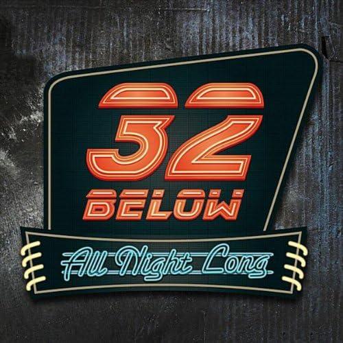 32 Below