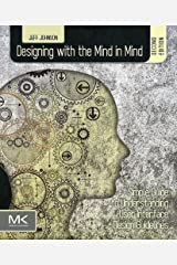Designing with the Mind in Mind: Simple Guide to Understanding User Interface Design Guidelines Kindle Edition