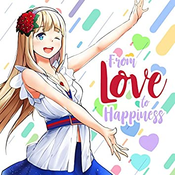 From Love to Happiness