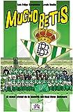 Mucho Betis: Cómic oficial de la historia del Real Betis Balompié