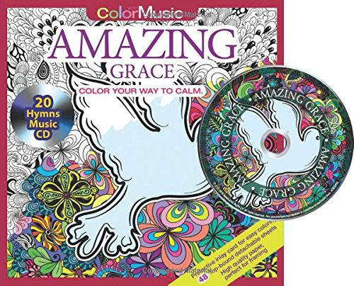 Amazing Grace Adult Coloring Book With Bonus Inspirational Hymns Music CD Included: Color With Music