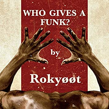 Who Gives A Funk?