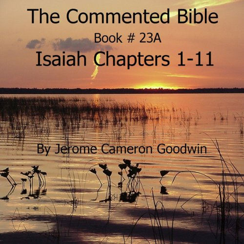 The Commented Bible: Book 23A - Isaiah audiobook cover art