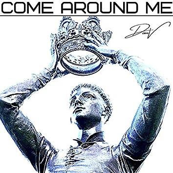 Come Around Me