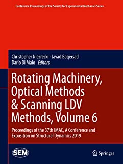 Rotating Machinery, Optical Methods & Scanning LDV Methods, Volume 6: Proceedings of the 37th IMAC, A Conference and Expos...