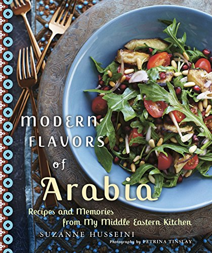 Compare Textbook Prices for Modern Flavors of Arabia: Recipes and Memories from My Middle Eastern Kitchen Illustrated Edition ISBN 9780449015612 by Husseini, Suzanne,Tinslay, Petrina
