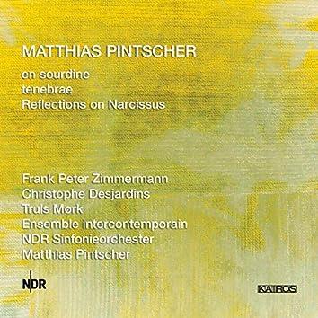 Matthias Pintscher: en sourdine, tenebrae & Reflections on Narcissus