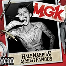 Half Naked & Almost Famous By MGK (0001-01-01)
