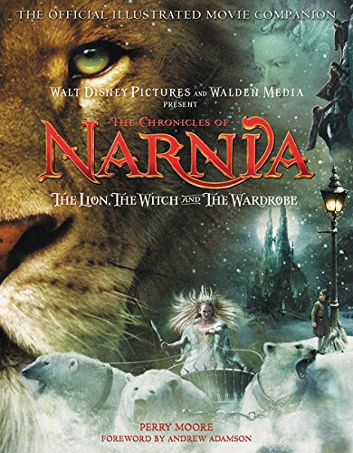 The Chronicles of Narnia: The Lion, the Witch, and the Wardrobe: The Official Illustrated Movie Companion (The Chronicle of Narnia, Band 2)