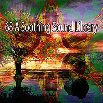 68 A Soothing Sound Library