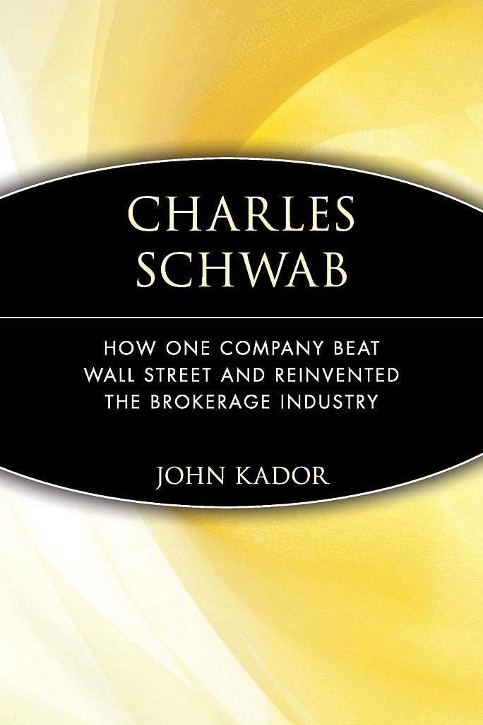 然としたスナック句Charles Schwab: How One Company Beat Wall Street and Reinvented the Brokerage Industry